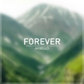Forever - Ahxello