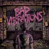 Bad Vibrations ジャケット写真