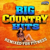 Big Country Hits - Remixed for Fitness