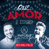 Que Amor É Esse? (feat. Michel Teló) - Single