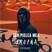 Sub Pielea Mea (Remixes) - Single