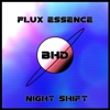 Buy Flux Essence / Night Shift - Single by Bhd on iTunes (Hip-Hop/Rap)