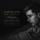 We Don't Talk Anymore (feat. Selena Gomez) [Hazey Eyes Remix] - Single