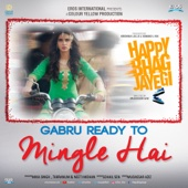 Gabru Ready to Mingle Hai (From