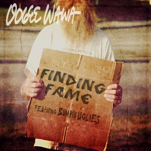 Finding Fame (feat. Bumpin Uglies) – Single – Oogee Wawa