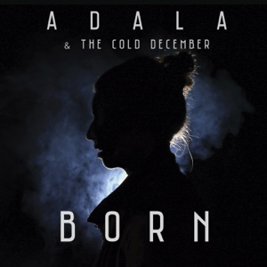 Born – EP – Adala and The Cold December
