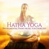 Hatha Yoga - Instrumental Piano Music for Exercises, Calm, Soothing Piano Jazz Background Music, Lounge Music for Yoga and Meditation, Buddha Salon
