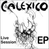 Live Sessions EP, Calexico