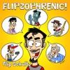 Flipzophrenic!