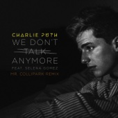 We Don't Talk Anymore (feat. Selena Gomez) [Mr. Collipark Remix] - Charlie Puth Cover Art