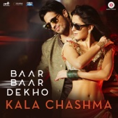 Listen to Kala Chashma (From
