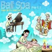 Bali Spa, Pt. 7 (Piano Meets Gamelan)