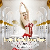 Exotic Oriental Dance Music for Relaxation