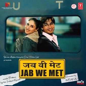 Jab We Met (Original Motion Picture Soundtrack) – Pritam & Sandesh Sandilya