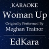 Woman Up (Originally Performed by MeghanTrainor) [Karaoke No Guide Melody Version] - Single