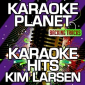 Karaoke Hits Kim Larsen (Karaoke Version)