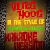 Vlieg Hoog (In the Style of Juanita Du Plessis) [Karaoke Version]
