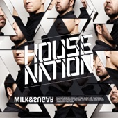 House Nation (Compiled and Mixed By Milk & Sugar)