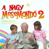 A Nagy Mesemondó, Vol. 2 (Szabó Gyula Második Albuma)