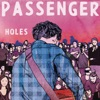 Holes (Radio Edit) - Single, Passenger