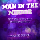 Man in the Mirror (In the Style of Michael Jackson) [Karaoke Version]