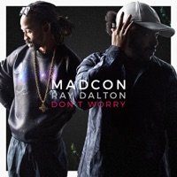 Don't Worry (feat. Ray Dalton) - Madcon