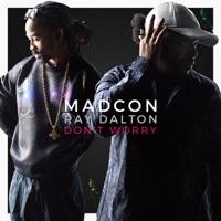 Don't Worry (feat. Ray Dalton) - Single - Madcon