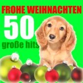 Frohe Weihnachten 50 große Hits