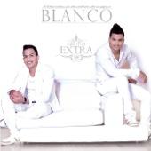 Blanco - Grupo Extra