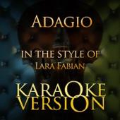 Adagio (In the Style of Lara Fabian) [Karaoke Version]