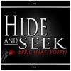 Hide and Seek (feat Poppy) - Single, Eppic