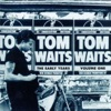 The Early Years Vol. 1, Tom Waits