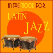 In the Mood for Latin Jazz