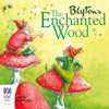 The Enchanted Wood: The Faraway Tree Series, Book 1 - Enid Blyton