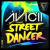Street Dancer, Avicii