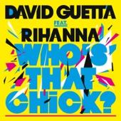 Who's That Chick? (feat. Rihanna) - David Guetta & Rihanna