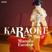 Karaoke - In the Style of Manolo Escobar