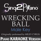 Wrecking Ball (Male Key) [Originally Performed By Miley Cyrus] [Piano Karaoke Version]