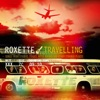 Travelling, Roxette
