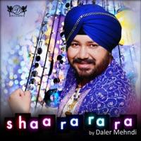 Shaa Ra Ra Ra - Daler Mehndi