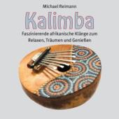 Kalimba (Faszinierende afrikanische Klänge zum Relaxen, Träumen und Genießen)