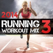 2014 Running Mix 3 (Non-Stop DJ Mix For Fitness, Exercise, Running, Jogging, Cycling & Treadmill) [135-153 BPM]
