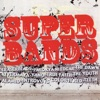 Super Bands, Various Artists