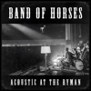 Acoustic at the Ryman (Live) [Bonus Track Version], Band of Horses