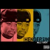 All I Got - Hendersin
