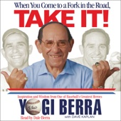 Yogi Berra and Dave Kaplan - When You Come to a Fork in the Road, Take It!  artwork