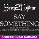 [Download] Say Something (Originally Performed By a Great Big World & Christina Aguilera) [Acoustic Guitar Karaoke] MP3