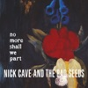 No More Shall We Part (Remastered), Nick Cave & The Bad Seeds