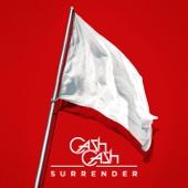Surrender - Cash Cash