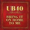 Bring It On Home to Me - Single, UB40